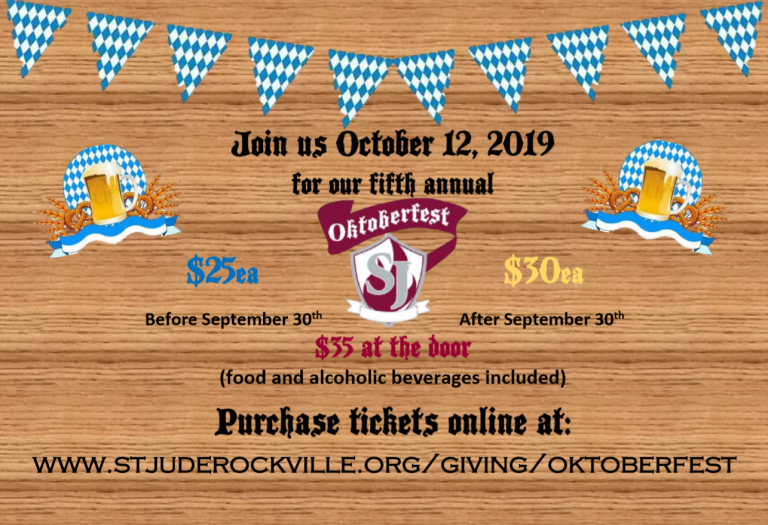 Join Us October 19, 2018 for our fourth annual Oktoberfest, $25 before October 1st, $35 after October 1st, $45 at the door (food and alcoholic beverages included), Register online at www.stjuderockville.org